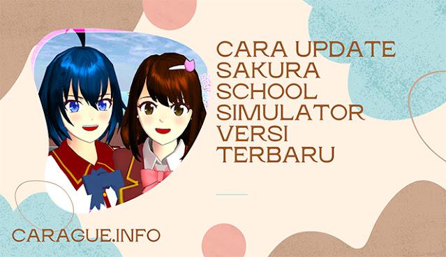 Cara Update Sakura School Simulator Versi Terbaru