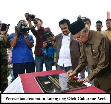 Gubernur Aceh dr. H. Zaini Abdullah meresmikan Jembatan Lamnyong dengan nilai kontrak Rp.89,202 miliar