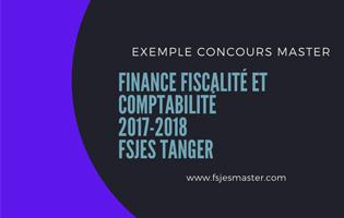 Exemple Concours Master Finance Fiscalité et Comptabilité 2017-2018 - Fsjes Tanger