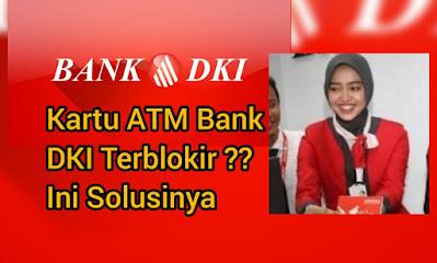 Cara Buka Blokir Kartu ATM Bank  DKI : Syarat dan Biaya administrasi