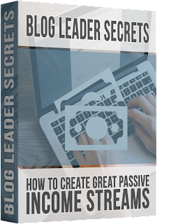 Blog Leader Secrets [How To Create Passive Income Streams]