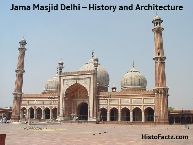 Jama Masjid Delhi – History and Architecture