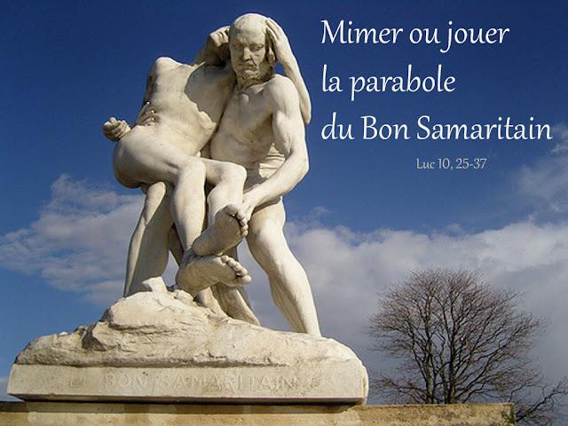 Trois propositions pour mimer ou jouer la parabole du Bon Samaritain (Luc 10, 25-37) afin de bien s'approprier le texte.