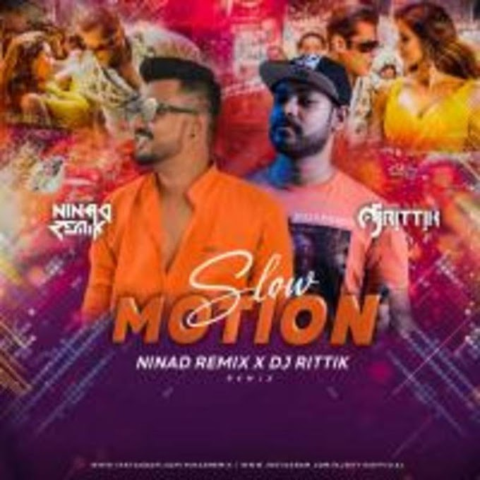 Slow Motion (Remix) - NINAd X DJ Rittik