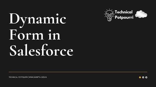 Dynamic Form in Salesforce