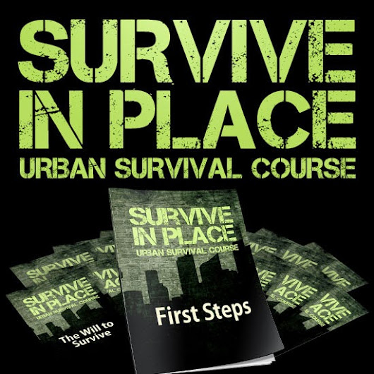 SURVIVE IN PLACE: URBAN SURVIVAL COURSE!