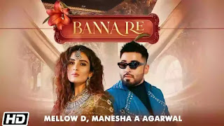 Checkout new song Banna re lyrics penned and sung by Mellow D & Manesha A Agarwal