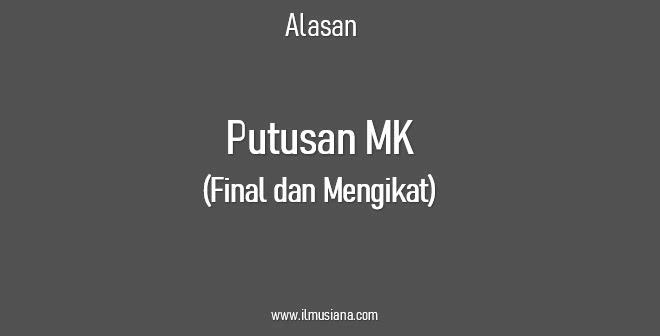 Putusan MK Final Mengikat