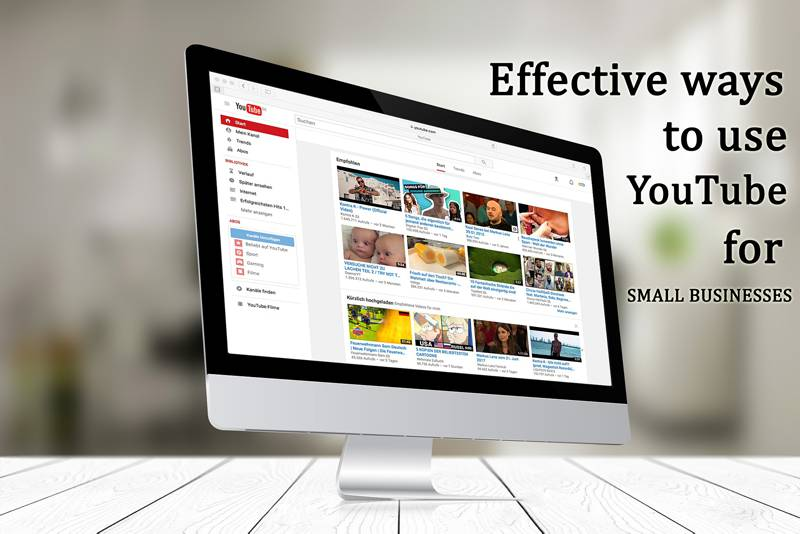 Ways To Use YouTube To Market Your Small Business