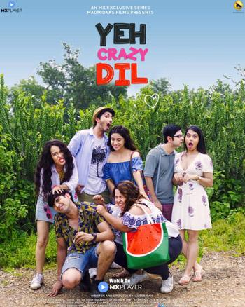 Yeh Crazy Dil 2019 MX Originals ORG Hindi S01 Complete Web Series HDRip 720p 1.3GB