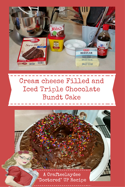 ~ A Doctored UP Recipe ~ Cream Cheese Filled Triple Chocolate Iced Bundt Cake