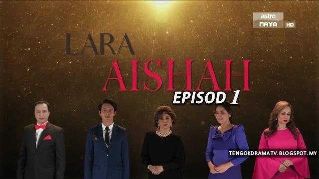 Drama Lara Aishah – Episod 1 (HD)