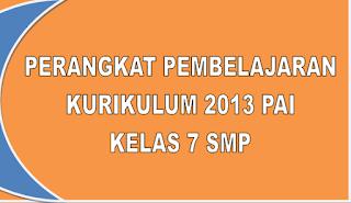 Perangkat Pembelajaran Kurikulum 2013 PAI SMP/MTs Kelas VII