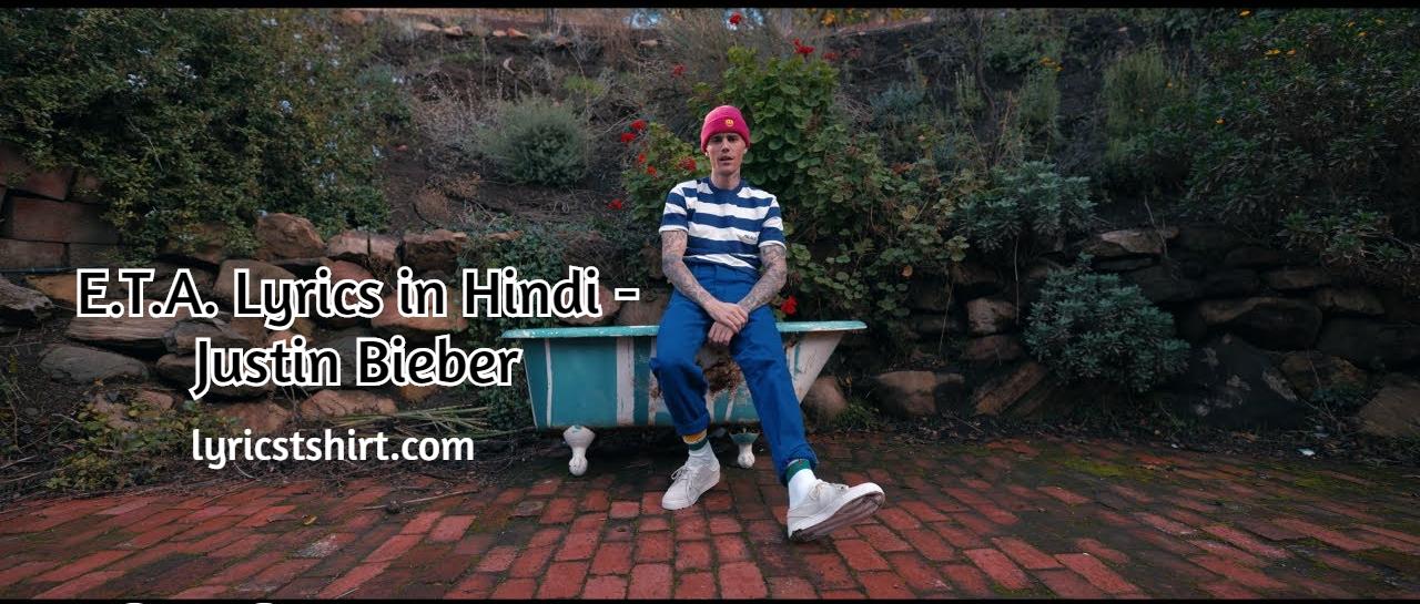 E.T.A. Lyrics in Hindi - Justin Bieber