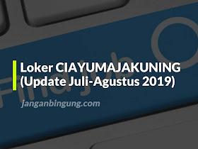 Loker CIAYUMAJAKUNING (Update Juli-Agustus 2019) - Responsive Blogger Template