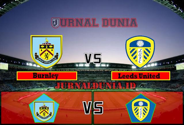 Prediksi Burnley vs Leeds United ,Sabtu 15 May 2021 Pukul 02.00 WIB