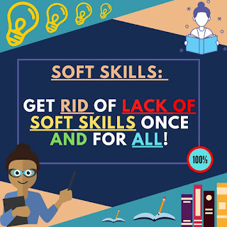 Soft Skills : Get rid of lack of soft skills once and for all !