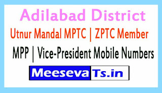 Utnur Mandal MPTC | ZPTC Member | MPP | Vice-President Mobile Numbers Adilabad District in Telangana State