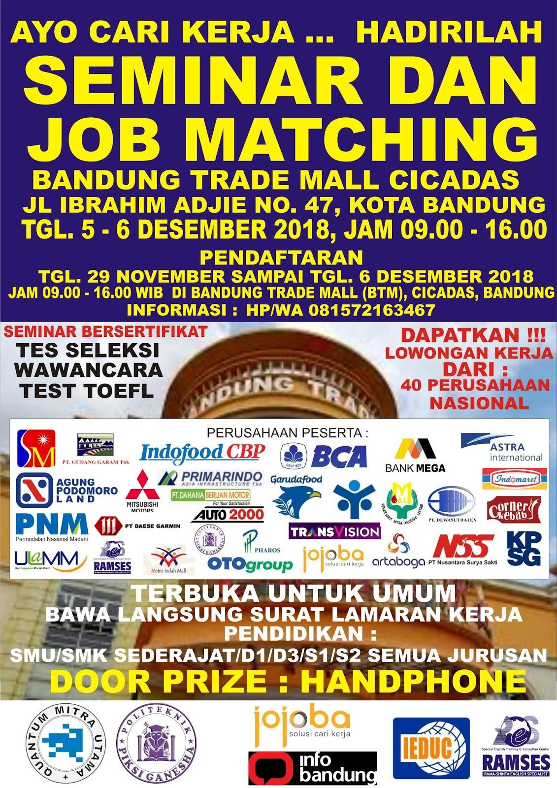 Seminar Dan Job Matching Bandung trade Mall Cicadas ( BTC ) 5 - 6 Desember 2018
