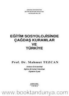 Mahmut Tezcan - Eğitim Sosyolojisinde Çağdaş Kuramlar ve Türkiye