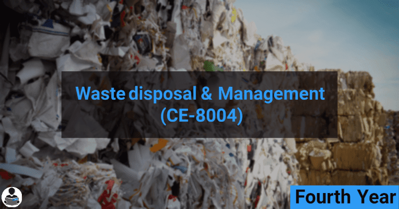 Waste Disposal & Management (CE-8004) RGPV notes CBGS Bachelor of engineering