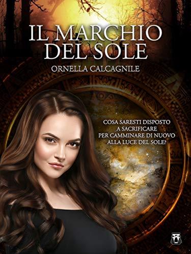 """Il marchio del sole"""" di Ornella Calcagnile"""