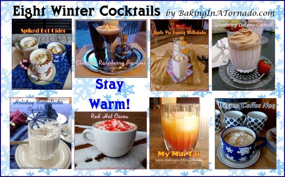 Favorite Potables: Eight Winter Cocktails | Graphic, pictures and recipe property of www.BakingInATornado.com  | #recipes #cocktails