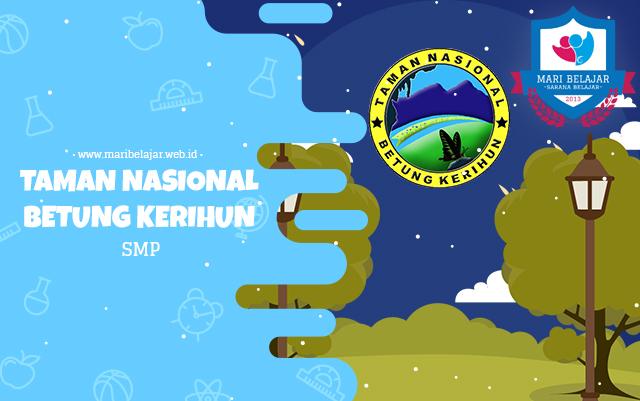 Mari Belajar - Taman Nasional Betung Kerihun (08 Mei 2020)