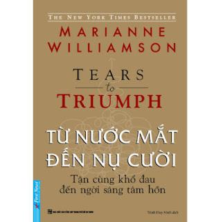Từ Nước Mắt Đến Nụ Cười - Tận Cùng Khổ Đau Đến Ngời Sáng Tâm Hồn ebook PDF EPUB AWZ3 PRC MOBI