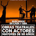 ARGENTINA: Se buscan OBRAS TEATRALES y CORTOMETRAJES con ACTORES mayores a 50 años