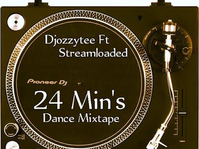DJ Ozzytee ft. Streamloaded - 24 MIN'S DANCE MIXTAPE