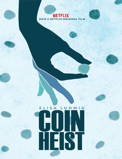 Ver A golpe de monedas (Coin Heist) (2017) Online