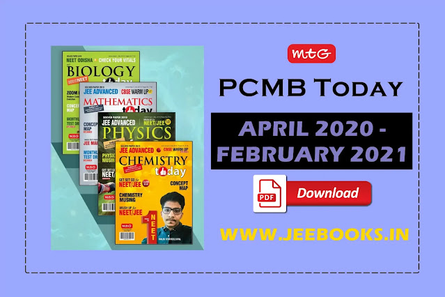 MTG PCMB Today (February 2021 - April 2020) PDF Download, Physics, Chemistry, Mathematics, and Biology Today