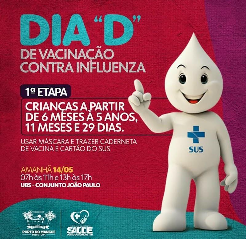 Secretaria Municipal de Saúde de Porto do Mangue/RN, realizará sexta-feira(14/05) o dia D da 1ª etapa da Campanha de vacinação contra a gripe comum (H1N1).