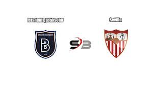 Prediksi Bola Istanbul Basaksehir vs Sevilla 17 Agustus 2017