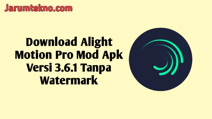Download Alight Motion Pro Mod Apk Versi 3.6.1 Tanpa Watermark