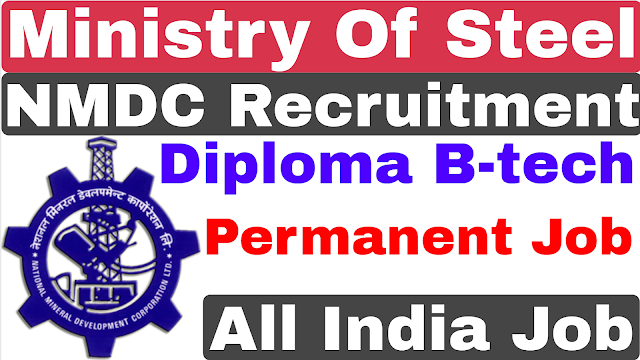 NMDC Junior Engineer Trainee Recruitment 2021 | Diploma B-tech | Ministry of Steel