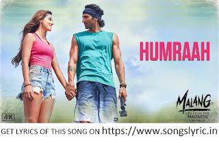 Humraah Song lyrics| Malang | Aditya R K, Disha P Anil K Kunal K | Sachet T | Mohit S | Fusion P |Kunaal V