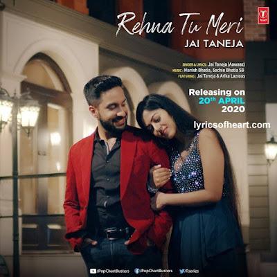 Rehna Tu Meri Lyrics | Jai Taneja
