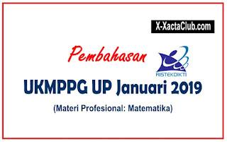 PEMBAHASAN UKMPPG UP MATEMATIKA JANUARI 2019 + SOAL KOMPETENSI KEPRIBADIAN
