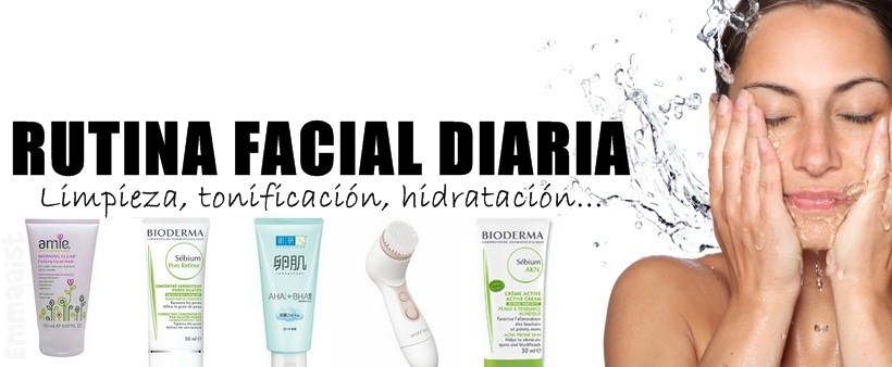 Emmaaist Rutina Limpieza Facial Diaria Actualizada