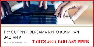 TRYOUT   PPPK GURU   BERSAMA WWW.RINTOKUSMIRAN.COM BAGIAN 9
