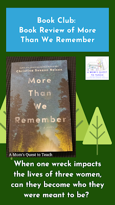 "Book Club: Book Review of More Than We Rememeber (book cover image and tree clip art; A Mom's Quest to Teach logo) ""When one wreck impacts the lives of three women, can they become who they were meant to be?"""