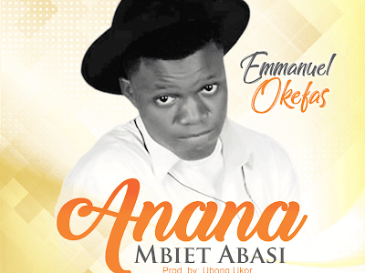 [MUSIC] ANANA MBIET ABASI BY EMMANUEL OKEFAS