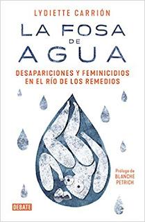 La fosa de agua, desapariciones y feminicidios en el río de los remedios