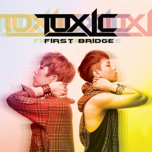 TOXIC – First Bridge – EP