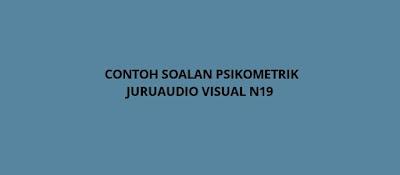 Contoh Soalan Psikometrik Juruaudio Visual N19