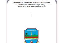 INFORMASI LAPORAN PENYELENGGARAAN PEMERINTAHAN DESA (ILPPD) AKHIR TAHUN ANGGARAN 2020