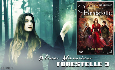 Livre - Forestelle 3 : Les Fidèles • Aline Maurice