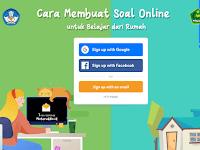 Cara Membuat Soal Online untuk Belajar dari Rumah (9 Step)